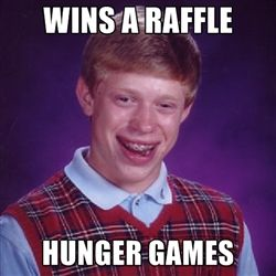 Bad Luck Brian Hunger Games